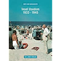 Insel Usedom 1933–1945: Orte der Geschichte