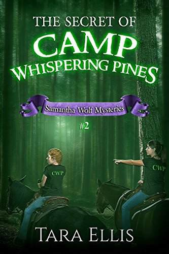 The Secret of Camp Whispering Pines (Samantha Wolf Mysteries Book 2) by [Ellis, Tara]