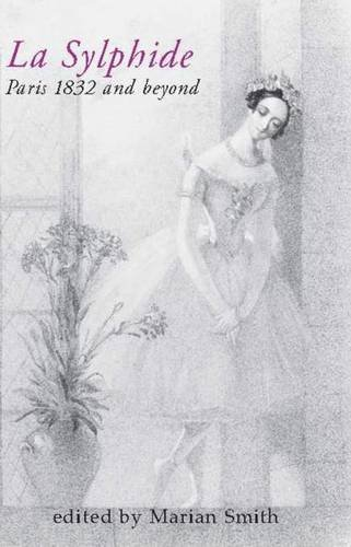 La Sylphide: Paris 1832 And Beyond