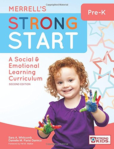 Book cover from Merrells Strong Start―Pre-K: A Social and Emotional Learning Curriculum, Second Edition by Sara A. Whitcomb Ph.D.