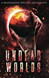 img - for Undead Worlds: A Reanimated Writers Anthology book / textbook / text book