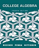 College Algebra, Beecher, Judith A. and Penna, Judith A., 0321914708