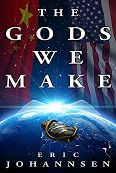 The Gods We Make by [Johannsen, Eric]