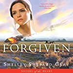 Forgiven: Sisters of the Heart, Book 3 | Shelley Shepard Gray