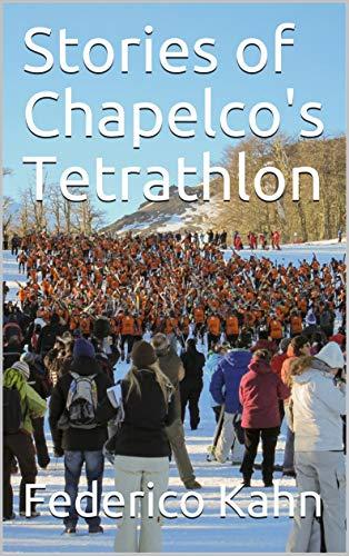 Stories of Chapelco's Tetrathlon por Federico Kahn,Mariana Grinstein