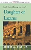 Daughter of Lazarus, Albert A. Bell, 0595007295