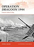 Operation Dragoon 1944: France s other D-Day (Campaign)