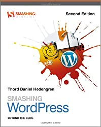 Smashing WordPress: Beyond the Blog (Smashing Magazine Book Series)