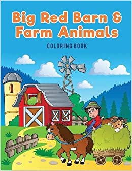 Big Red Barn and Farm Animals Coloring Book