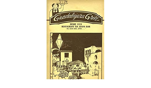 Amazon.com : Guadalajara Grill Restaurant Tia Juana Bar Menu ...