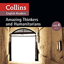 Amazing Thinkers & Humanitarians: B2 (Collins Amazing People ELT Readers) Audiobook by Katerina Mestheneou - adaptor, Fiona Mackenzie - editor Narrated by  Collins