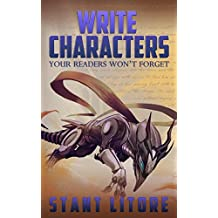 Write Characters Your Readers Won't Forget (Toolkits for Emerging Writers Book 1)