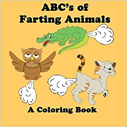 Amazon Com Abc S Of Farting Animals Coloring Book 9781981185542