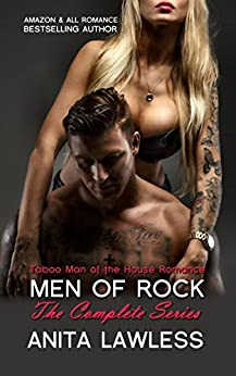 Men of Rock the Complete Series: Taboo Man of the House Romance by [Lawless, Anita]