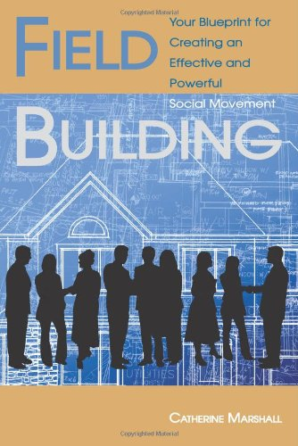 field-building-your-blueprint-for-creating-an-effective-and-powerful-social-movement