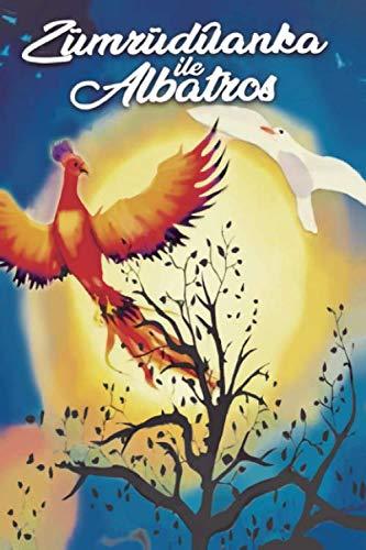 Zümrüdüanka ile albatros (El Fénix y el albatros) (Spanish Edition)