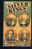 img - for Silver Kings : The Lives and Times of Mackay, Fair, Flood, and O'Brien, Lords of the Nevada Comstock Load book / textbook / text book