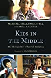 Kids in the Middle: The Micro Politics of Special Education by Marshall Strax (2012-03-08)