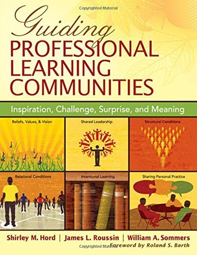 Guiding Professional Learning Communities: Inspiration, Challenge, Surprise, and Meaning by Hord, Shirley M. (Moos), Roussin, James (Jim) L. (Lloyd), So (2009) (2009 Moose)