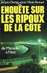 Enquête sur les ripoux de la côte. De Marseille à Nice. par Pontaut