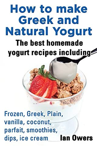 How to make Greek and Natural Yogurt
