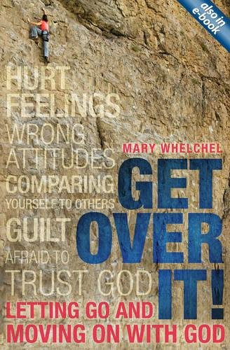 Get Over It: Letting Go and Moving on with God (Focus for Women)