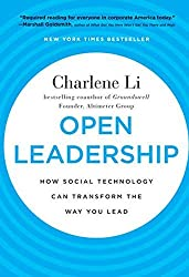 Open Leadership: How Social Technology Can Transform the Way You Lead by Charlene Li (2010-05-24)