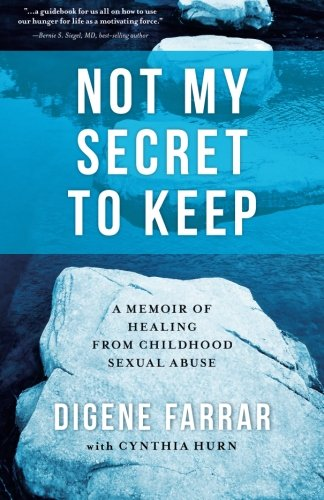 Not My Secret to Keep: A Memoir of Healing from Childhood Sexual Abuse ()