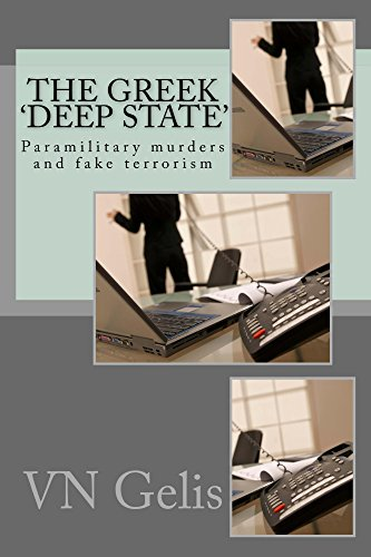 The Greek 'Deep State': Paramilitary Murders and Fake Terrorism por VN Gelis