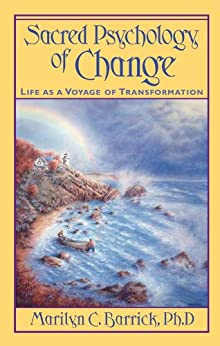 Sacred Psychology of Change: Life as a Voyage of ...