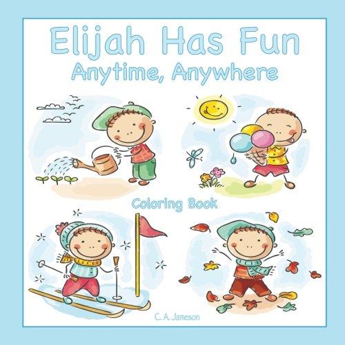 Download Elijah Has Fun Anytime, Anywhere Coloring Book ebook