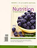 Nutrition : An Applied Approach, Books a la Carte Plus MasteringNutrition with MyDietAnalysis with EText -- Access Card Package, Thompson, Janice and Manore, Melinda, 0321969189