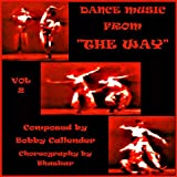 Dance Music From The Way - Theatrical Soundtrack by Bobby Callender