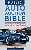 Public Auto Auction Bible: Your complete 50 State guide to Police, IRS, and Public Auctions!