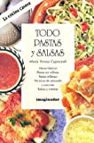 Todo pastas y salsas / All pastas and sauces (Cocina Casera/ Home Cooking) (Spanish Edition)