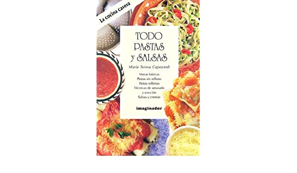 Todo pastas y salsas/All pastas and sauces Cocina Casera/Home Cooking: Amazon.es: Maria Teresa Capozzoli: Libros
