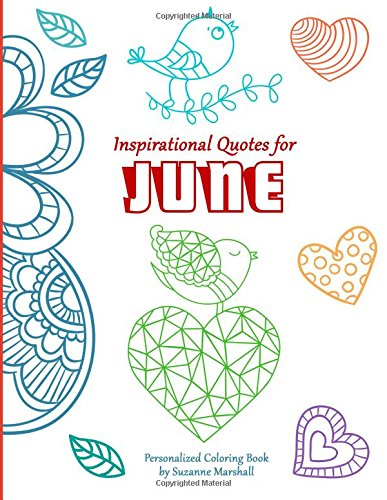 Download Inspirational Quotes for June: Personalized Book & Coloring Book for Kids (Personalized Coloring Books, Personalized Children's Books, Personalized ... Quotes for Kids, Coloring Books for Kids) pdf