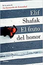 El fruto del honor (LUMEN): Amazon.es: Elif Shafak, Silvia