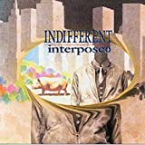 Indifferent by INTERPOSE+ (2007-12-21)