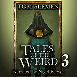 Tales of the Weird 3 Audiobook