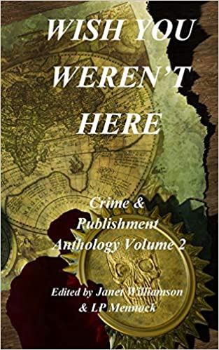 Descargar Libro It Wish You Weren't Here: Crime & Publishment Anthology Vol 2 Ebook PDF