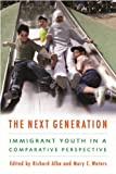 The Next Generation: Immigrant Youth in a Comparative Perspective, , 0814707432