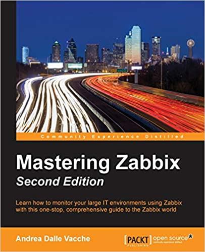 Mastering Zabbix - Second Edition