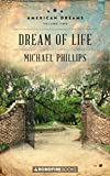 Front cover for the book Dream of Life by Michael Phillips