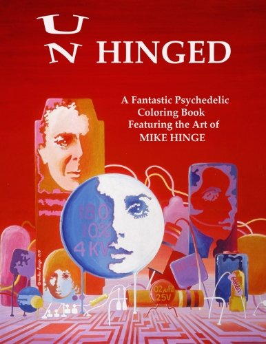 Un-Hinged!: A Fantastic Psychedelic Coloring Book with All Original Designs by Mike Hinge - Incl Hinges