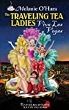 The Traveling Tea Ladies Viva Las Vegas