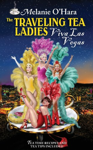 Tea Las Vegas (The Traveling Tea Ladies Viva Las Vegas)