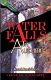 Water Falls in Autumn, Kenneth  Francis Pearson, 0974929913