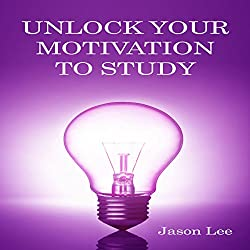 Unlock Your Motivation to Study