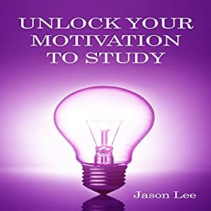 Unlock Your Motivation to Study Audiobook
